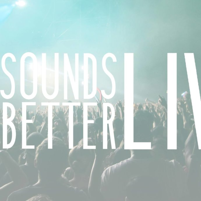 It Sounds Better Live